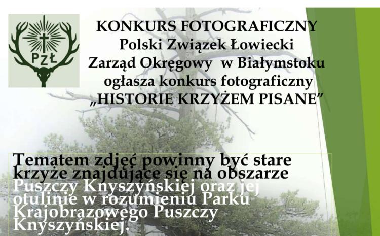 """KONKURS FOTOGRAFICZNY """"HISTORIE KRZYŻEM PISANE"""""""
