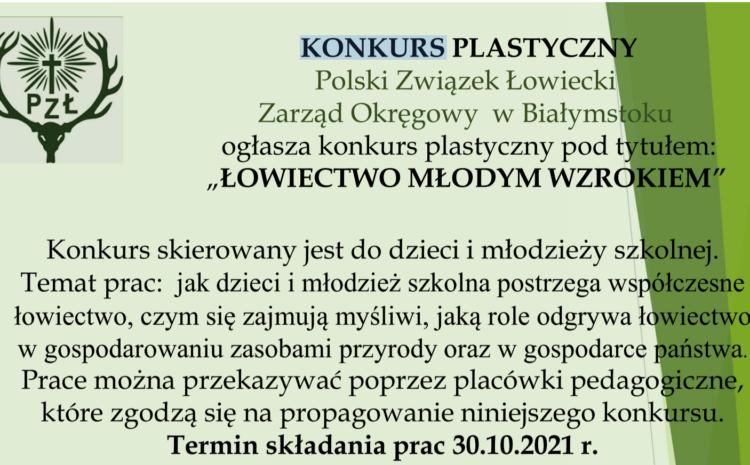 """KONKURS PLASTYCZNY """"ŁOWIECTWO MŁODYM WZROKIEM"""""""